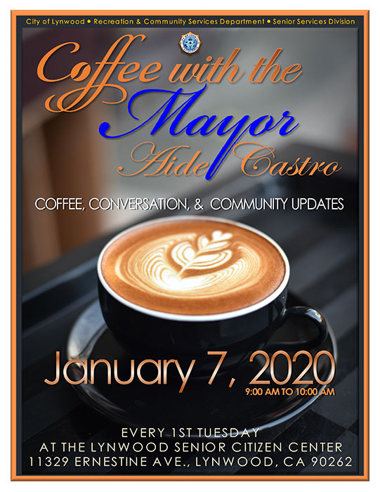 You're Invited to Coffee With The Mayor Join Lynwood Mayor Aide Castro for coffee tomorrow morning. Coffee With The Mayor will be held monthly and give you a chance to learn more about the City of Lynwood as well as chat with the Mayor. Here are the details: Date: Tuesday, January 7 Time: 9:00am Place: Lynwood Senior Citizens' Center Everyone is invited – hope to see you tomorrow!