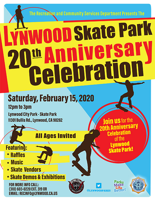 The Recreation and Community Services Department presents the Lynwood Skate Park 20th Anniversary Celebration. When: Saturday, February 15, 2020 from 12pm to 3pm at Lynwood City Park – Skate Park, 11301 Bullis Rd., Lynwood, CA 90262. Join us for the 20th Anniversary Celebration of the Lynwood Skate Park! All Ages Invited. Featuring: Raffles, Music, Skate Vendors and Skate Demos and Exhibitions. For more information call : (310) 603-0220, Ext.319 or email us at recinfo@lynwood.ca.us