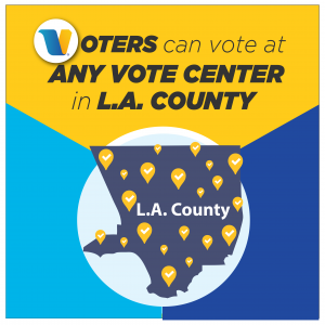 Voters can vote at any vote center in Los Angeles County