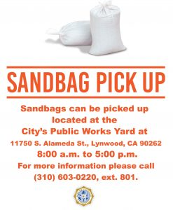 Sandbag Pickup-Free sand bags are available to Lynwood Residents.  Come by the Public Works Yard located at 11750 South Alameda Street, 10am-5pm to obtain sandbags. Residents will need to bring their ID.  Quantity of sandbags to be provided to each resident will depend on available supply.